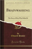 Brainwashing: The Story of Men who Defied It.